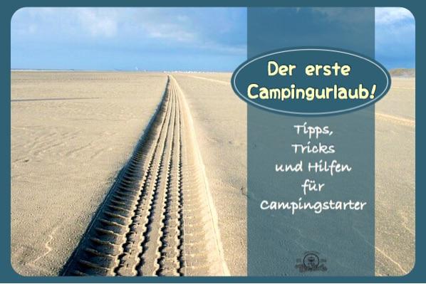 Erster Campingurlaub, Tipps, Tricks und Hilfen